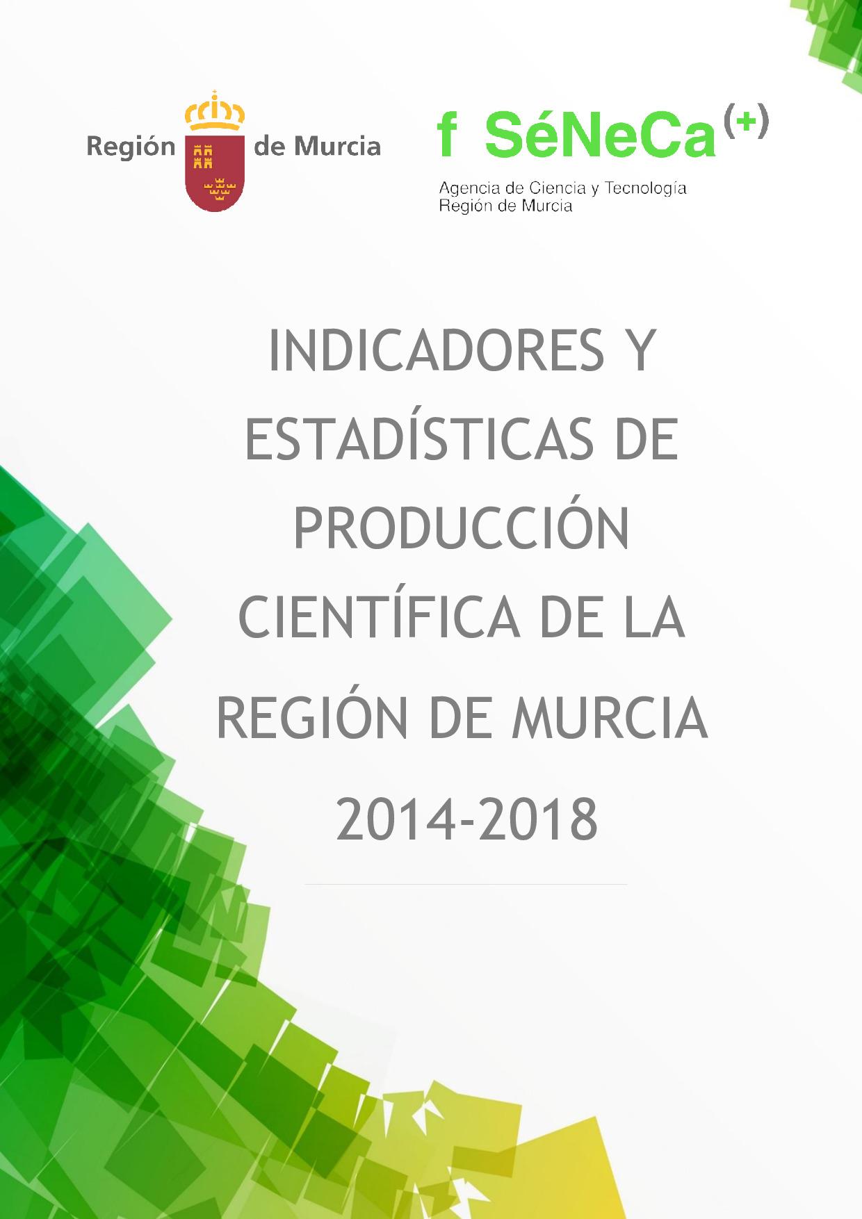 Indicadores de producción científica de la Región de Murcia 2014-2018